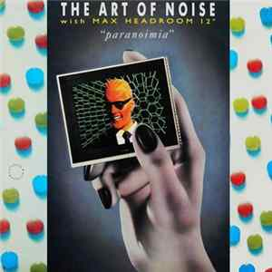 Download The Art Of Noise With Max Headroom - Paranoimia (Extended Version) FLAC