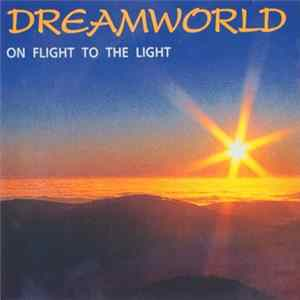 Download Dreamworld - On Flight To The Light FLAC