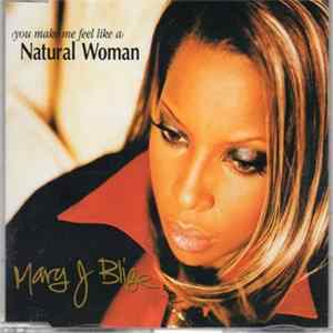Download Mary J. Blige - (You Make Me Feel Like A) Natural Woman FLAC