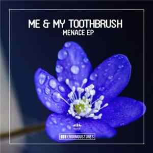 Download Me & My Toothbrush - Menace EP FLAC