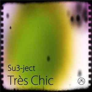 Download Su3-ject - Très Chic FLAC