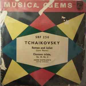 Download Tchaikovsky, Andre Kostelanetz And His Orchestra - Romeo And Juliet (Love Theme) / Chanson Triste, Op. 40, No. 2 FLAC