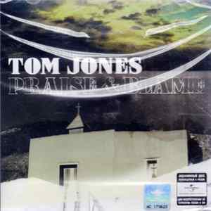 Download Tom Jones - Praise & Blame FLAC