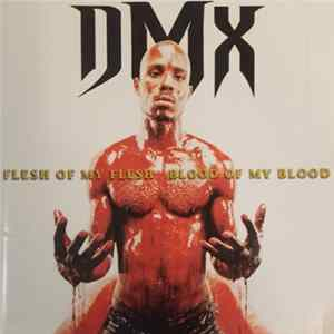 Download DMX - Flesh Of My Flesh Blood Of My Blood FLAC