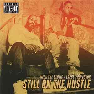 Download Neek The Exotic / Large Professor - Still On The Hustle FLAC